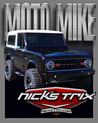 MOTO MIKE Bronco by Nick's Trix